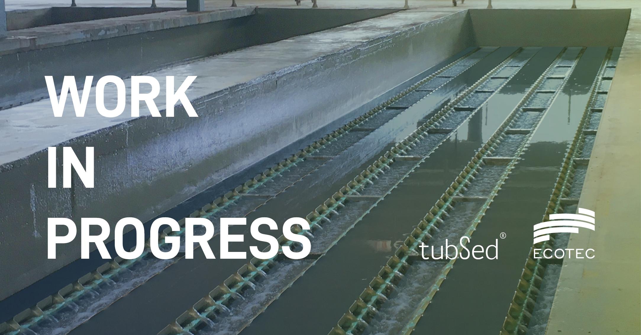 TRAVAUX EN COURS: tubSed® à la STEP de Saragosse